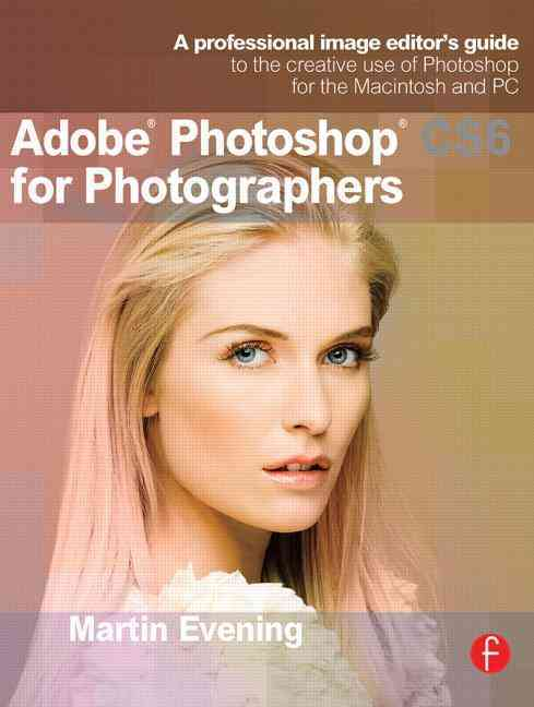 Adobe Photoshop Cs6 for Photographers By Evening, Martin