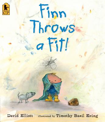Finn Throws a Fit! By Elliott, David/ Ering, Timothy Basil (ILT)